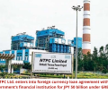 NTPC Ltd. enters into foreign currency loan agreement with Japanese Government's financial institution for JPY 50 billion under GREEN initiative