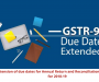 Extension of due dates for Annual Return and Reconciliation Statement for 2018-19